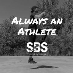 Always an Athlete